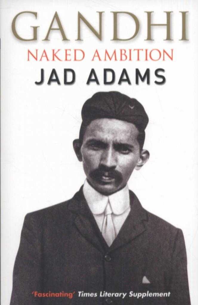 Gandhi Naked Ambition